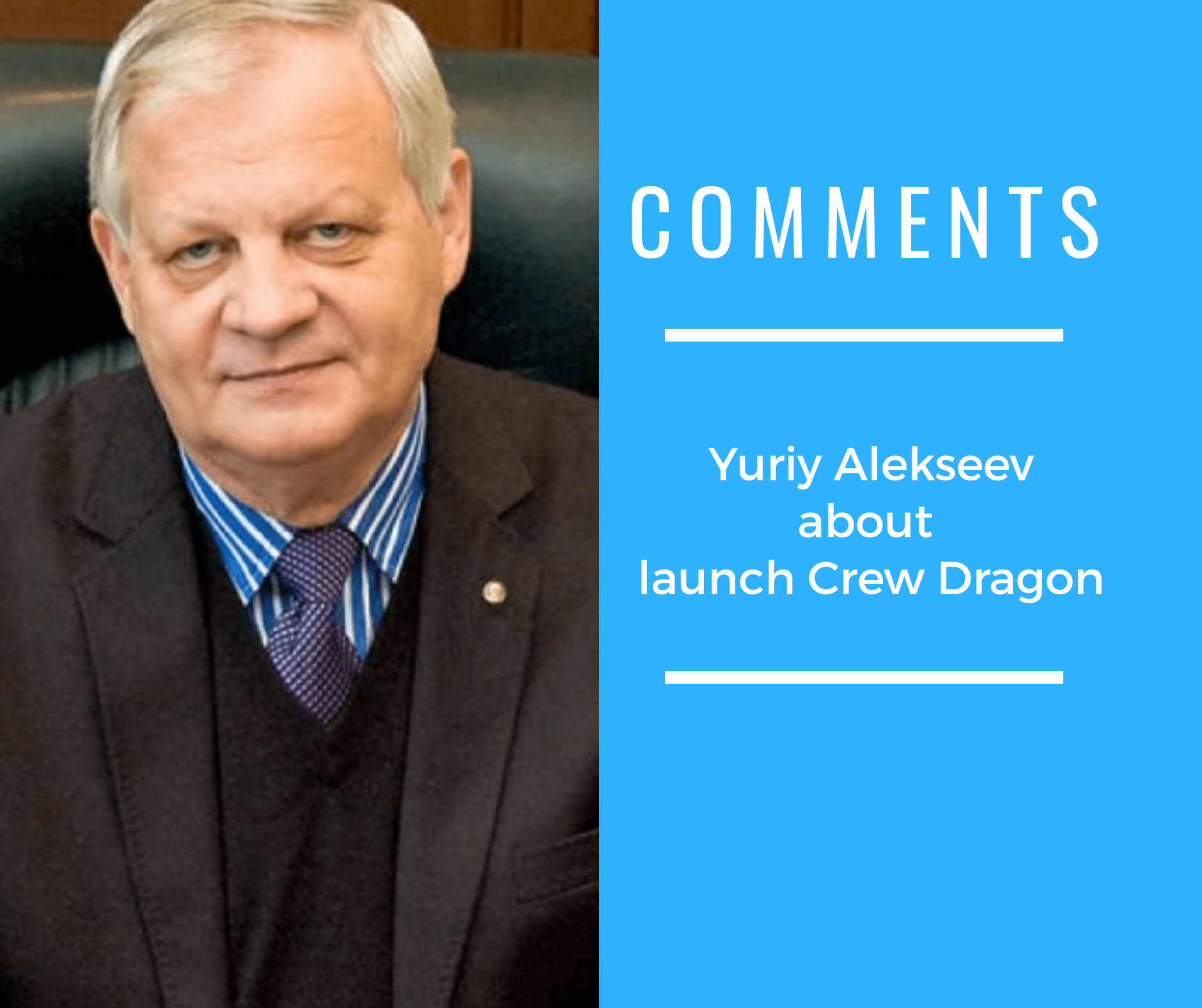 Yuriy Alekseev about the launch of Crew Dragon