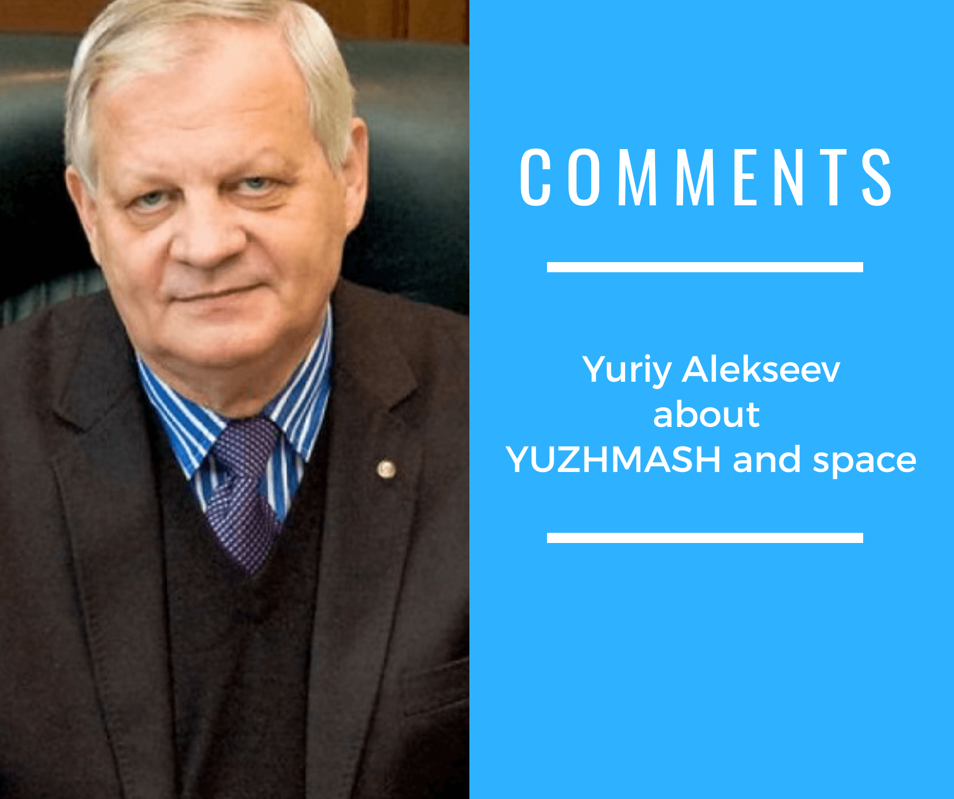 Yuriy Alekseev about YUZHMASH and Space